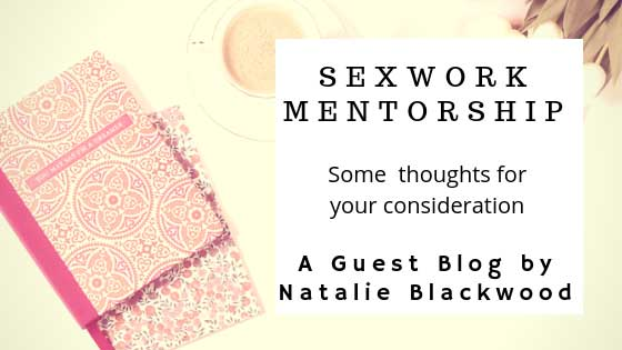 Sexworker mentors guest blog by Natalie Blackwood