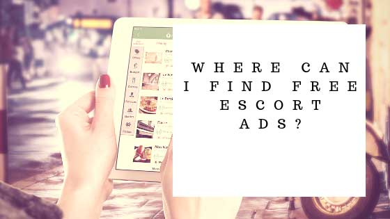 Free Ads: Where can I find free Escort Ads?